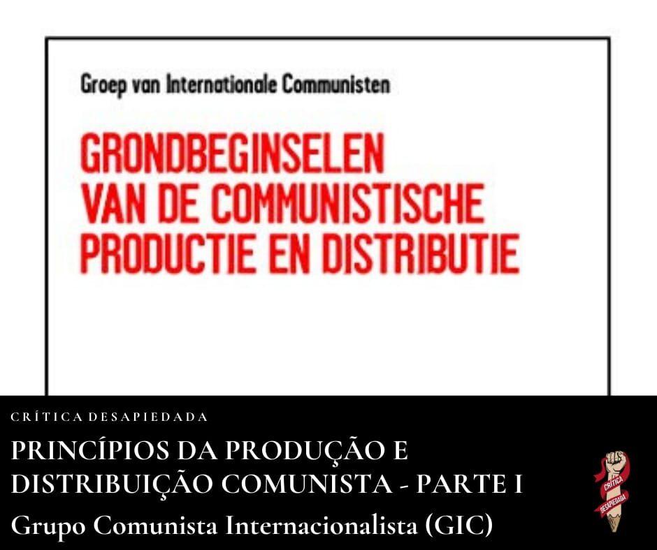 Os Princípios Fundamentais da Produção e Distribuição Comunista – Grupo Comunista Internacionalista (GIC) – Parte 1. (Crítica Desapiedada. 3 de Octubre de 2021).  IMG-20210930-WA0016-940x788